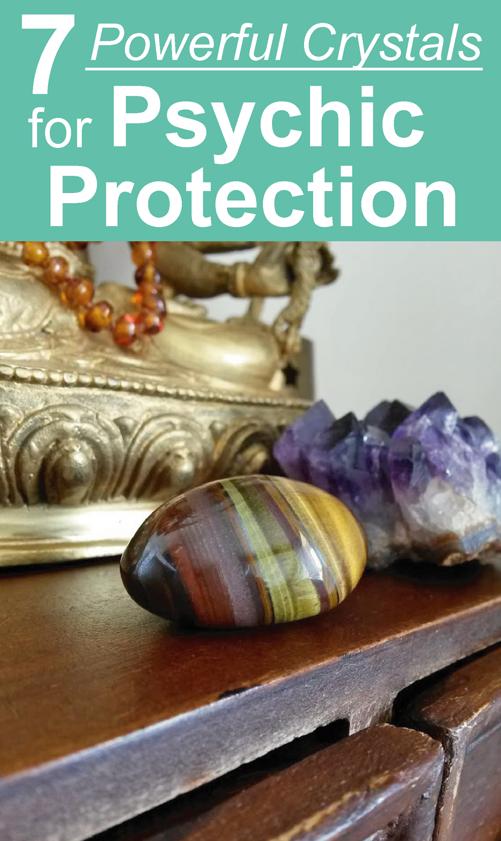 Discover seven powerful crystals for Psychic Protection