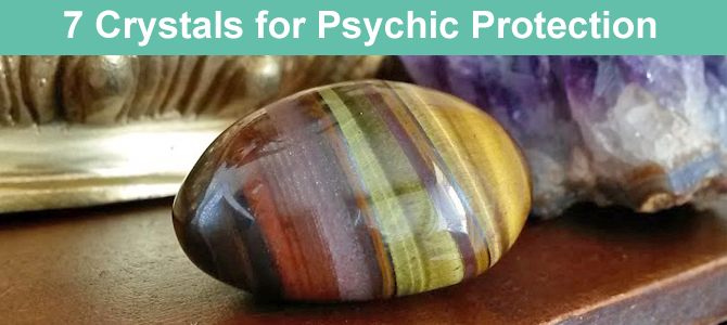 7 Powerful Crystals for Psychic Protection