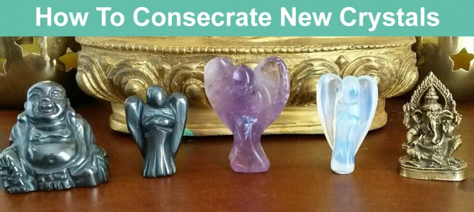 How To Consecrate New Crystals