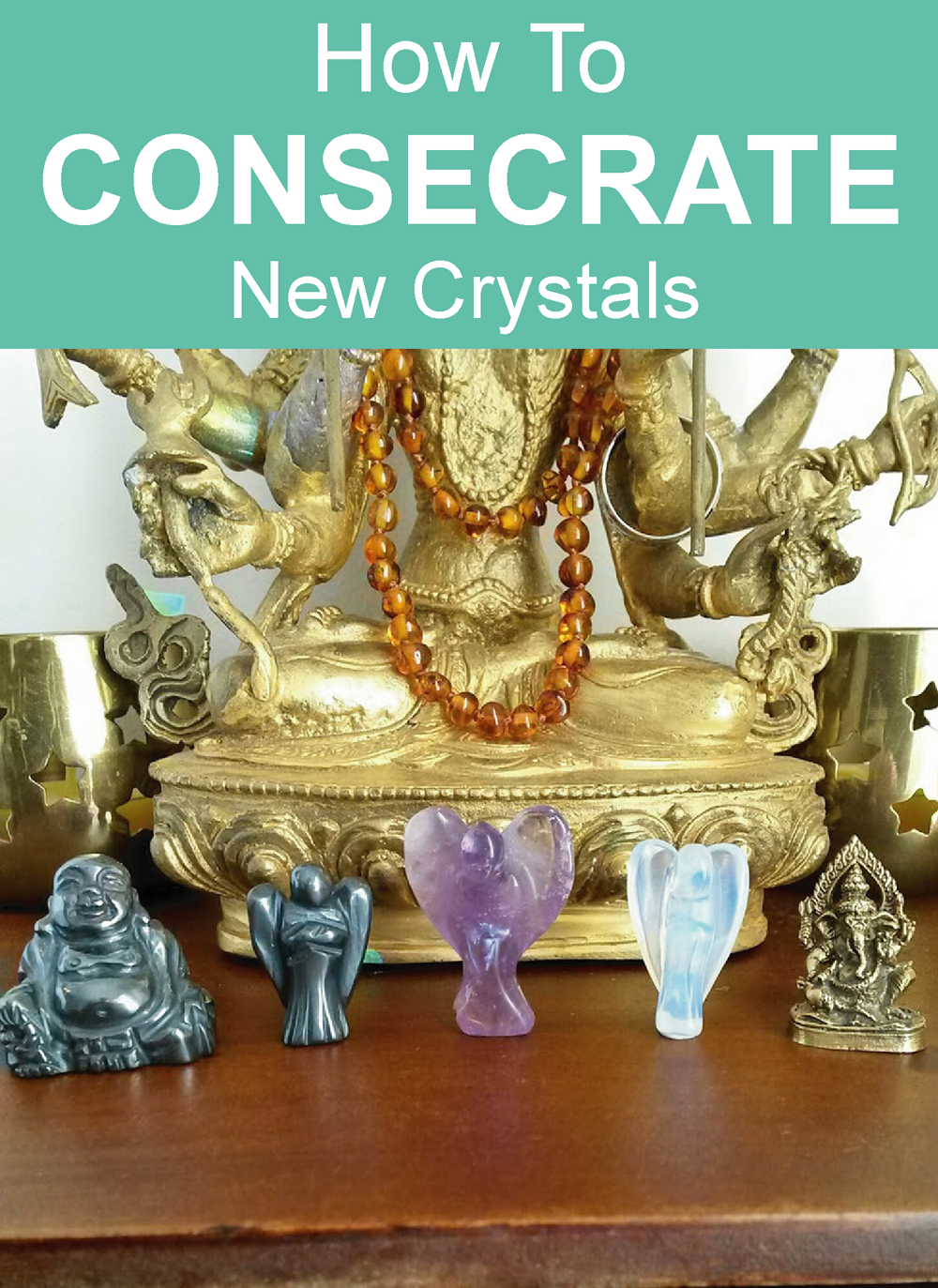 How To Consecrate New Crystals and Healing Stones