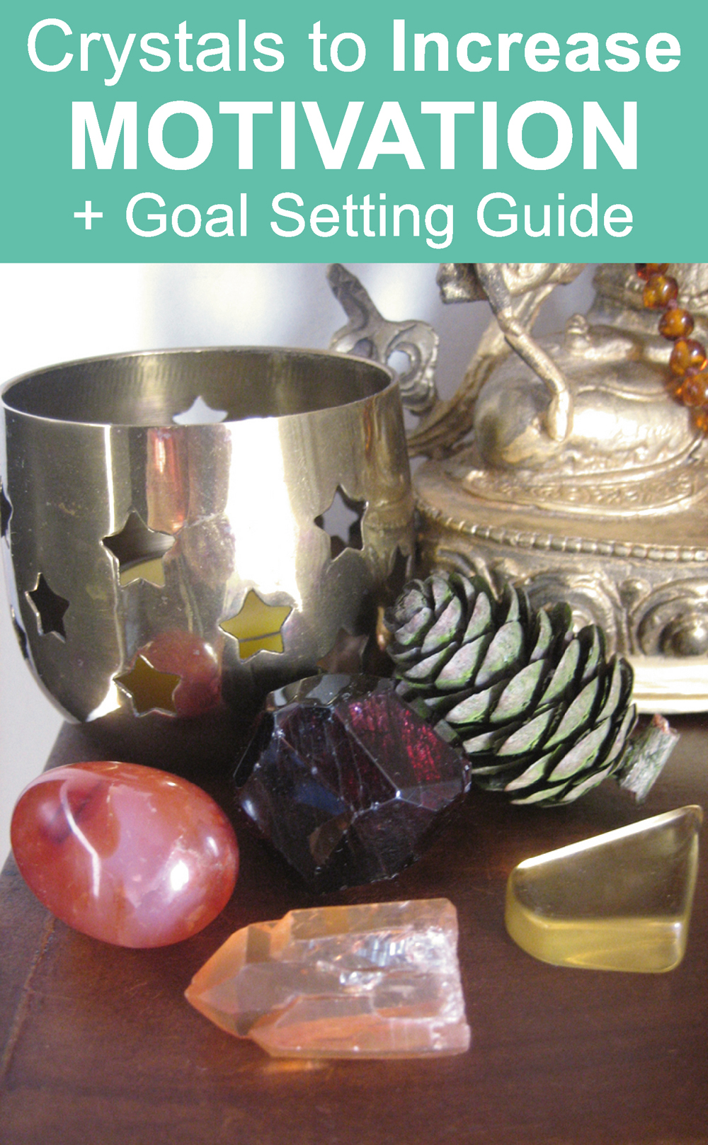 Crystals to Increase MOTIVATION plus Goal Setting Guide