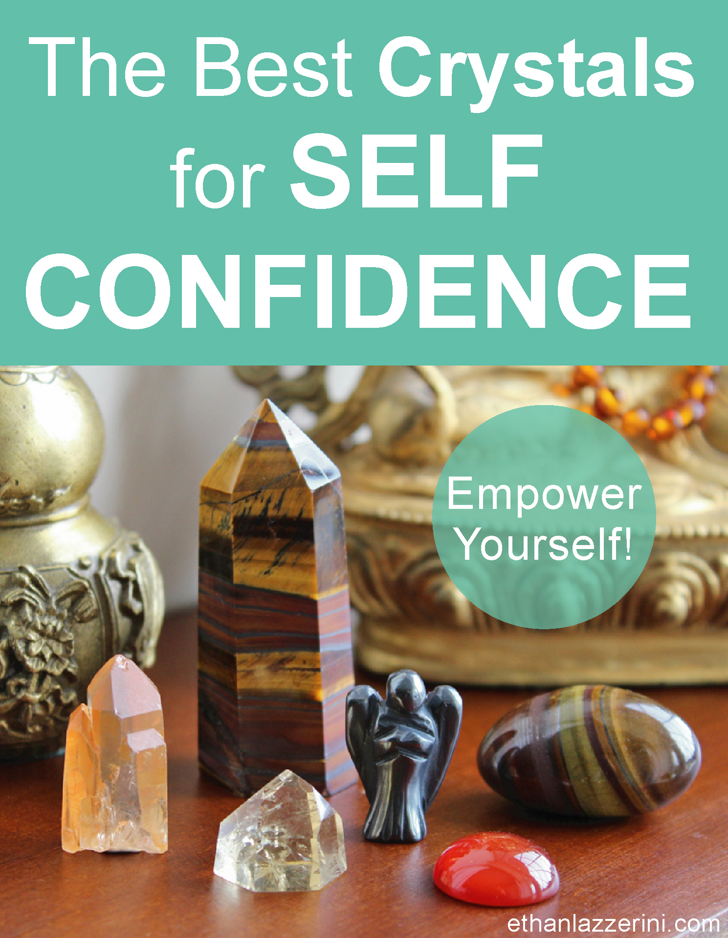 The Best Crystals For Self Confidence. Empower Yourself with these crystals!