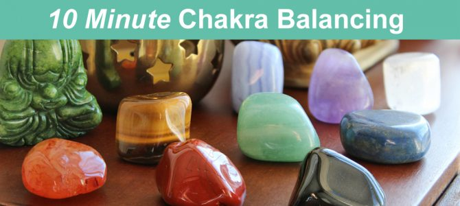 10 Minute Chakra Balancing and Chakra Clearing with Crystals