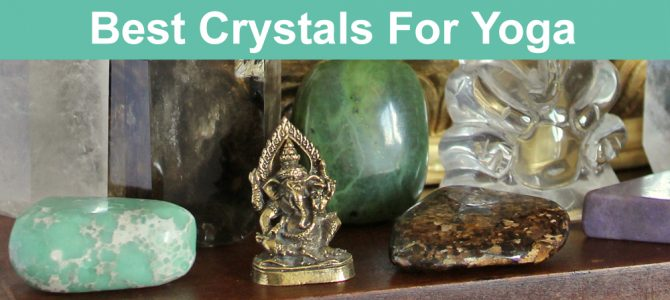 The Best Crystals for Yoga Practice