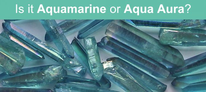Is it an Aquamarine or an Aqua Aura Crystal?
