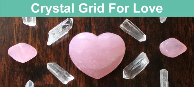 Crystal Grid For Love – Attract a Loving Relationship
