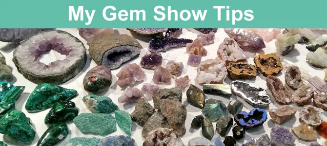 Gem Show Tips and My Crystal Buyers Guide