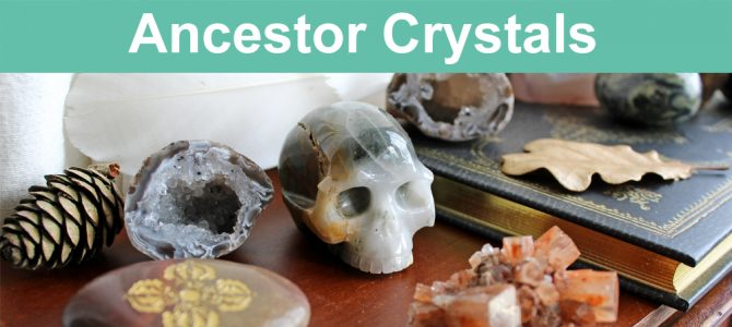 Crystals To Connect With Your Ancestors
