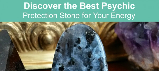 Best Psychic Protection Crystals for Your Energy