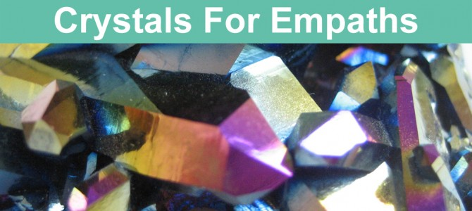 Crystals for Empaths and Highly Sensitive People - Ethan Lazzerini