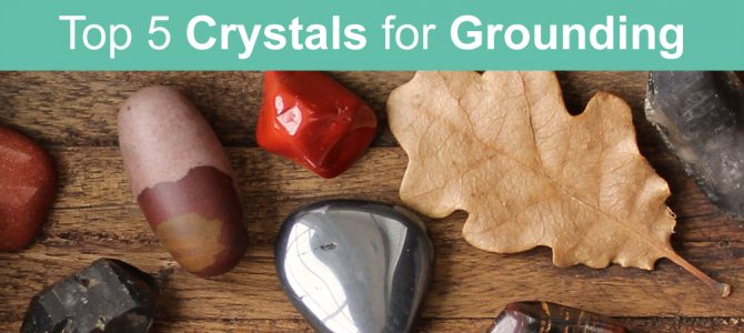 Top 5 Crystals For Grounding Plus Powerful Grounding Meditation