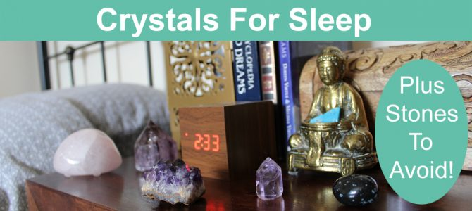 Crystals For Sleep, Which To Avoid In Your Bedroom