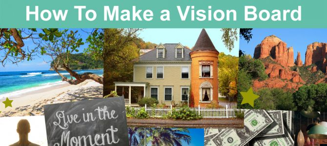 How To Make a Vision Board To Manifest Your Goals