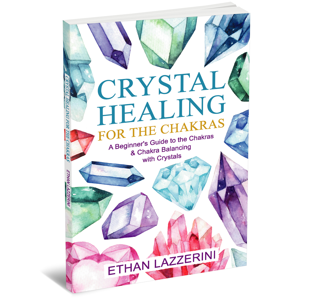 Crystal Healing for the Chakras by Ethan Lazzerini