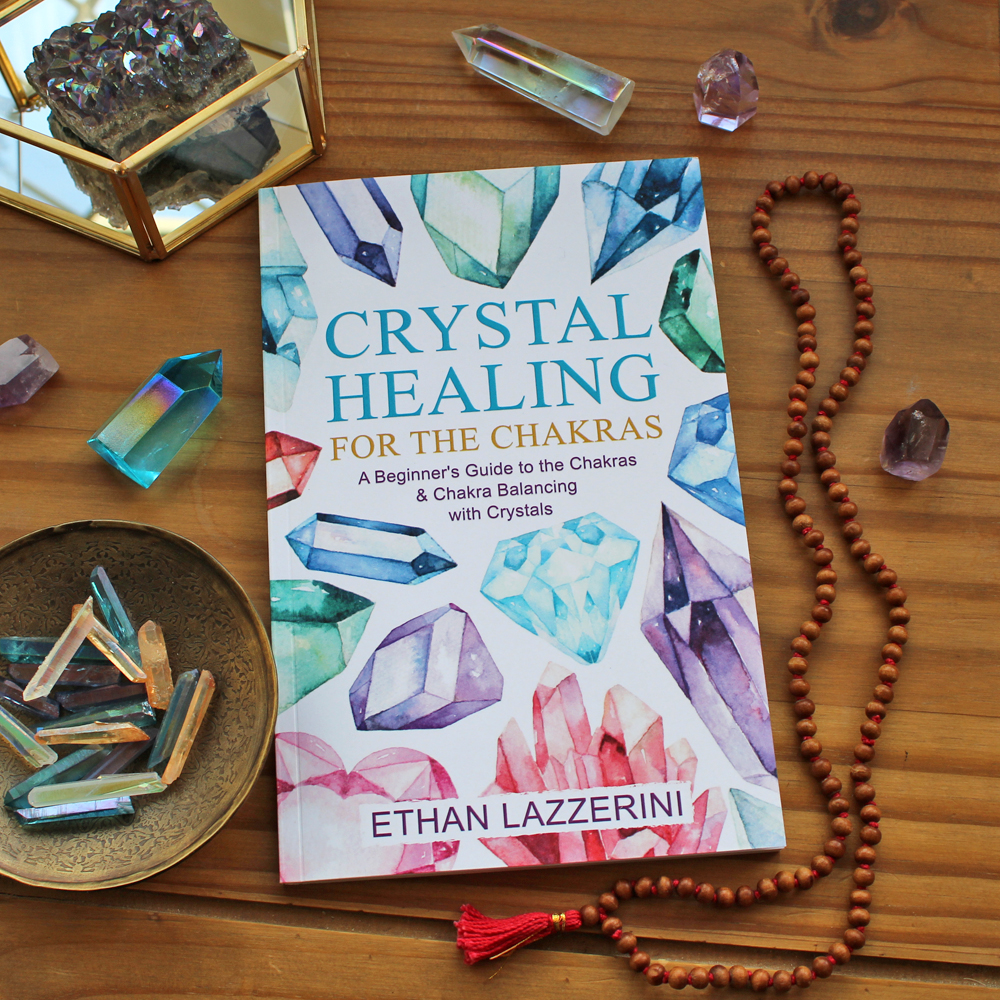 Crystal Healing For The Chakras Book by Ethan Lazzerini