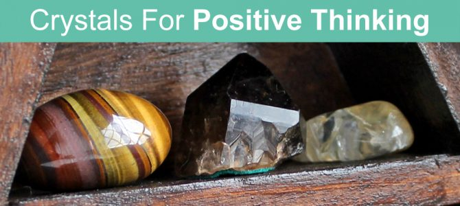 Top Crystals for Positive Thinking and Mindset