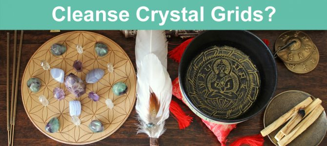 Should You Cleanse a Crystal Grid and How Often?