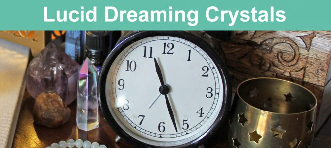 Crystals for Lucid Dreaming and Dreams