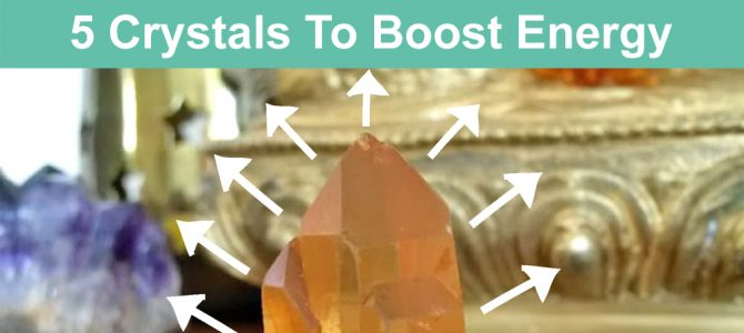 5 Crystals For Energy – Boost Your Energy Levels Naturally