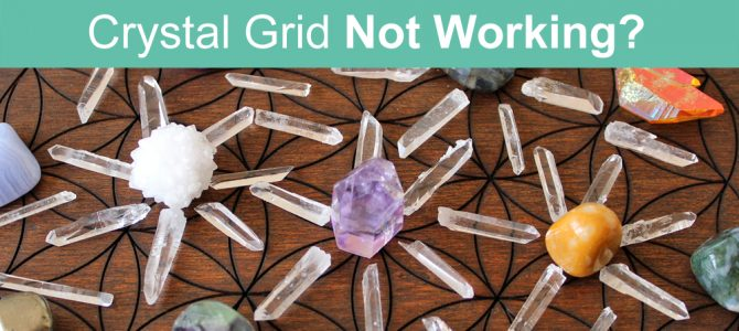 Why Your Crystal Grid Isn't Working (and how to fix it)