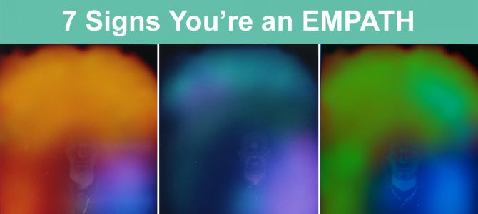 7 Signs You're An Empath