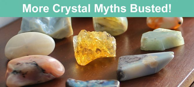 More Crystal Myths and Misconceptions