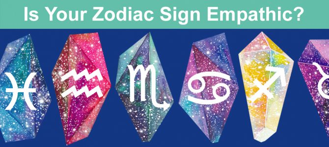 Does Your Zodiac Sign Indicate You're an Empath? Empath Astrology