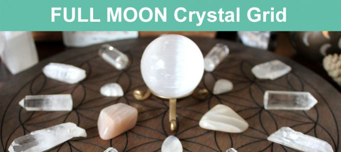 Full Moon Crystal Grid plus Gratitude Ritual Intentions