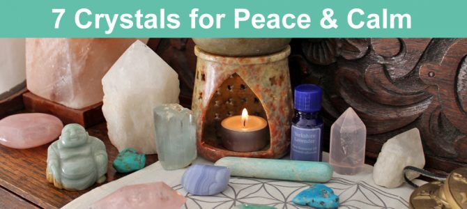 Crystals for Peace, Calm and Tranquility