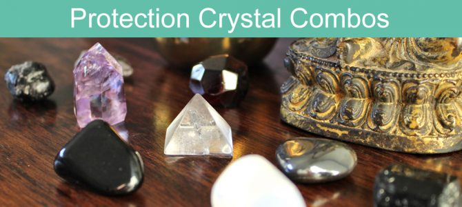 Protection Crystal Combinations – 5 Powerful crystal pairs & trios!