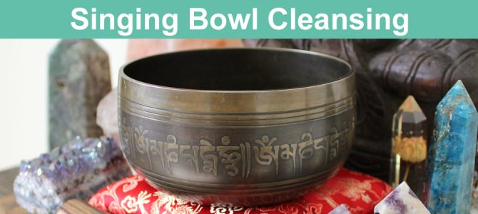 How To Cleanse Crystals With A Singing Bowl