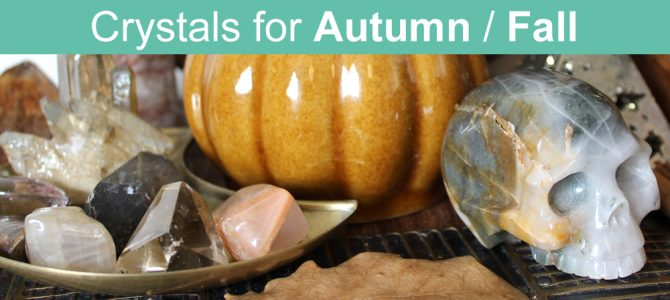 9 Magical Crystals For Autumn, Fall & Autumn Equinox