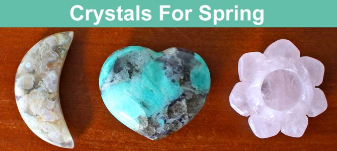 Crystals For Spring Season & Equinox