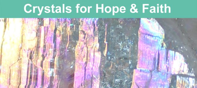 Best Crystals For Hope and Faith