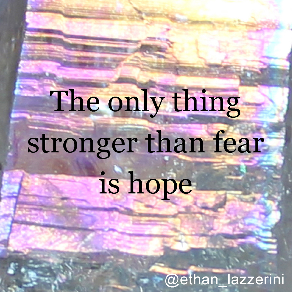 hope quote - The only thing stronger than fear is hope