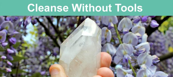 How To Cleanse Crystals Without Sage or Any Tools!