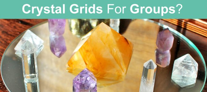 Crystal Grid For More Than One Person? Groups, Family
