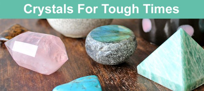 9 Crystals For Tough Times,  Crisis & Hard Times