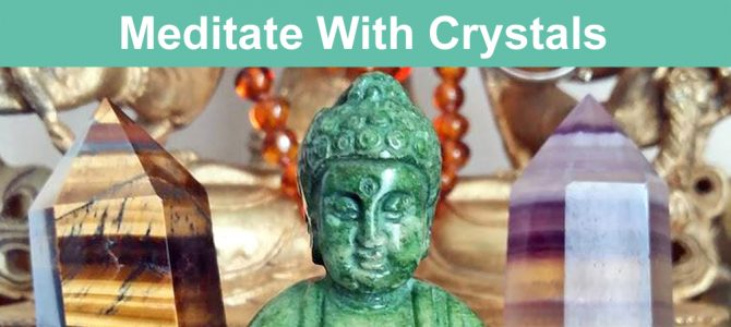 How To Meditate With Crystals – Meditation Guide
