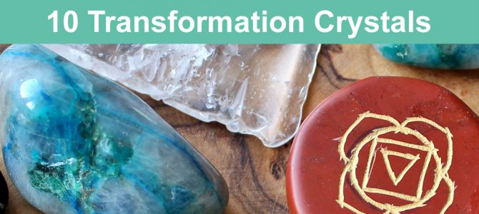 Crystals For Personal Transformation & Life Changes