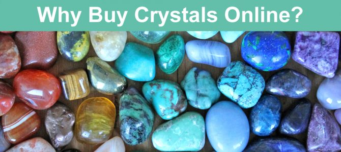 Why You SHOULD Buy Crystals Online