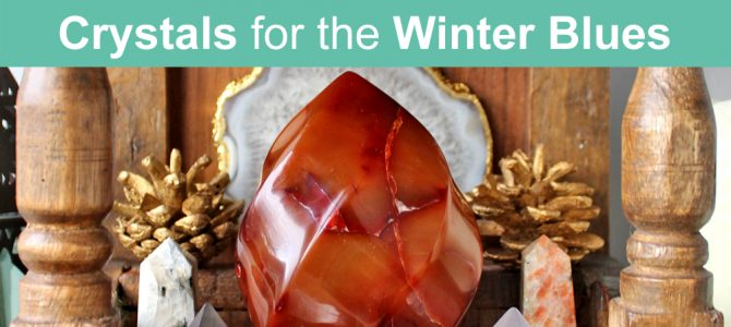 Crystals For The Winter Blues, energy & wellbeing