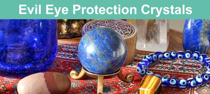 Evil Eye Protection Crystals – Banish Jealousy, Envy & Haters!