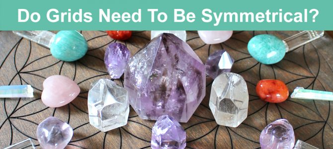 Do Crystal Grids Have To Be Symmetrical?